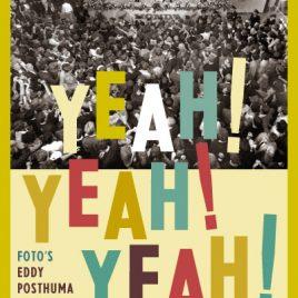 <em>Yeah! Yeah! Yeah! Twee dagen met The Beatles in de polder</em> – Eddy Posthuma de Boer