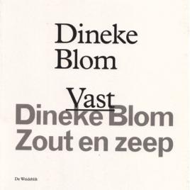 <em>Dineke Blom – Vast/Zout en zeep</em>