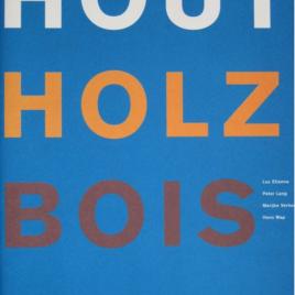 <em>Hout Holz Bois</em>