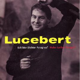 <em>Lucebert: Schilder, Dichter, Fotograaf</em>