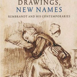 <em>Rembrandt and his contemporaries:  old drawings, new names</em> – Peter Schatborn