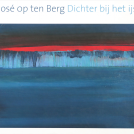 <em>José op ten Berg: Dichter bij het ijs</em>
