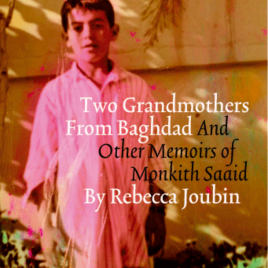 <em>Two grandmothers From Bagdad (and other Memoirs of Monkith Saaid)</em> – Rebecca Joubin