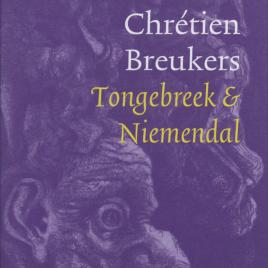 <em>Tongebreek & Niemendal</em> – Chrétien Breukers