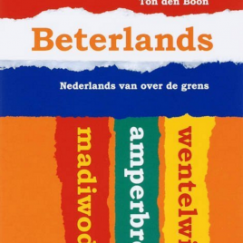 <em>Beterland, Nederlands van over de grens</em> – Ton den Boon