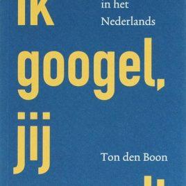 <em>Ik googel, jij googelt</em> – Ton den Boon