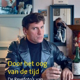 <em>Door het oog van de tijd: de Revefoto's van Eddy Posthuma de Boer</em>