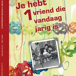 <em>Je hebt 1 vriend die vandaag jarig is</em> – Mieke Vuijk & Emiel Geerdink