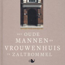 <em>Het oude mannen- en vrouwenhuis te Zaltbommel</em>– J.P. van de Voort
