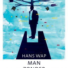 <em>De man zonder haast</em>– Hans Wap