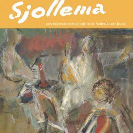 <em> Sjollema, een bekende onbekende in de Nederlandse kunst</em> – Lies Netel
