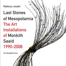 <em>Last Stones of Mesopotamia The Art Installations of Monkith Saaid 1990-2008</em> – Rebecca Joubin