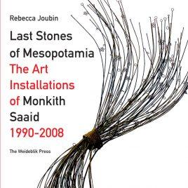 <em>Last Stones of Mesopotamia The Art Installations of Monkith Saaid 1990-2008</em> – Rebecca Joubin