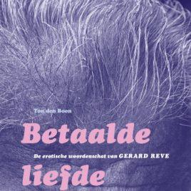 <em>Betaalde liefde De erotische woordenschat van Gerard Reve</em> – Ton den Boon