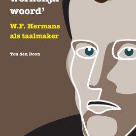 <em>Er is maar één werkelijk woord W.F. Hermans als taalmaker</em> – Ton den Boon